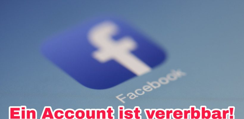 Facebook-Account ist vererbbar