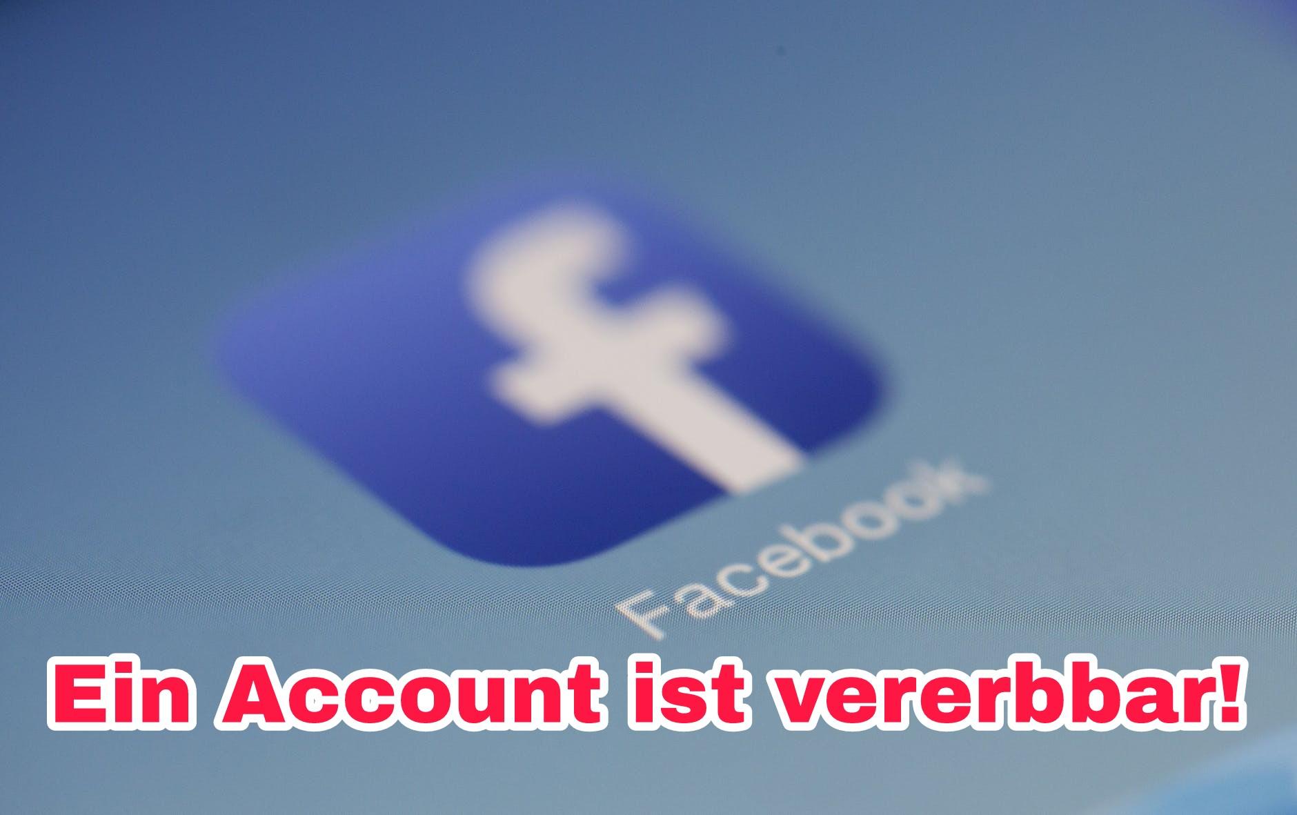 Facebook-Account ist vererbbar!