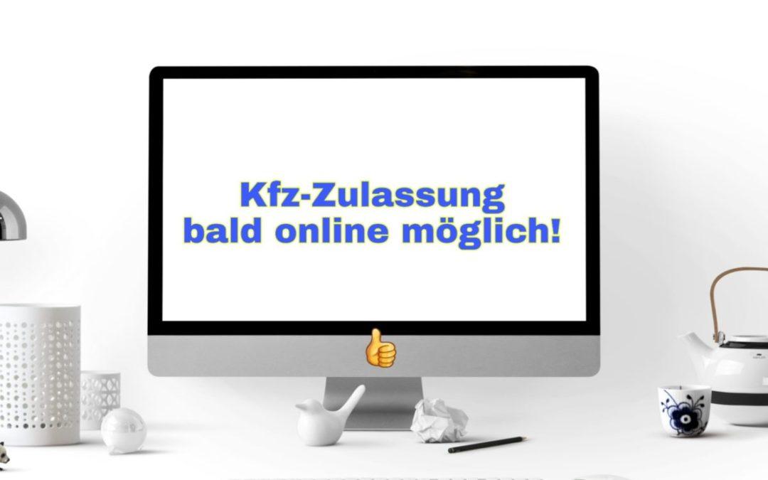 KFZ-Zulassung bald online möglich